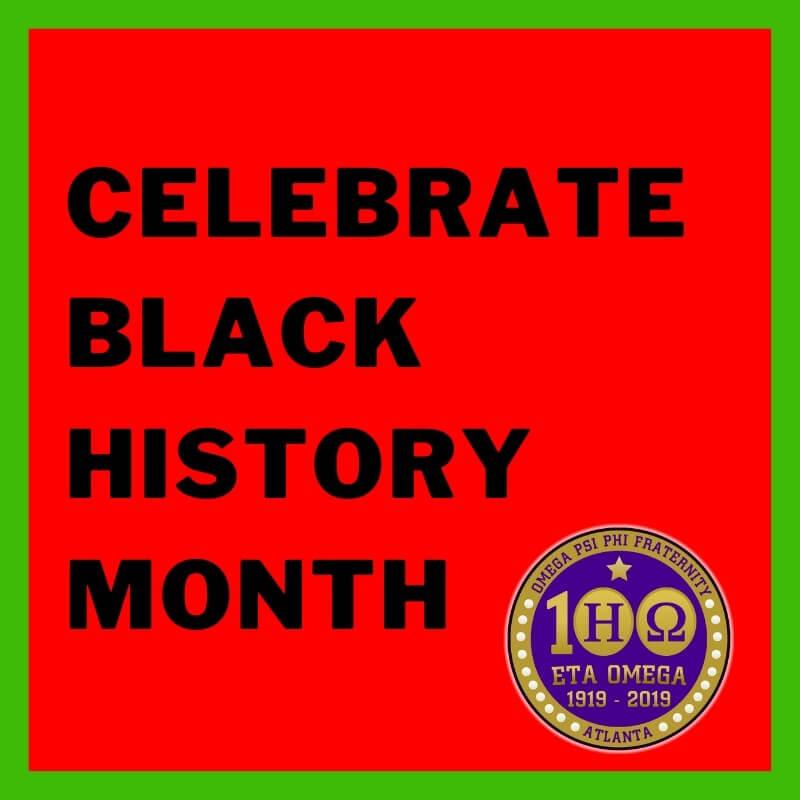 Eta Omega Chapter of Omega Psi Phi Black History Month Celebration